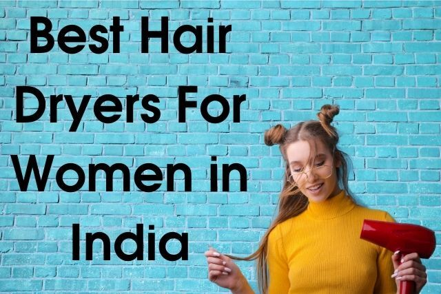 Best Hair Dryers For Women in India
