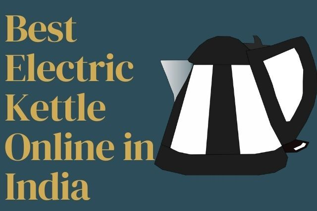 Best Electric Kettle Online India