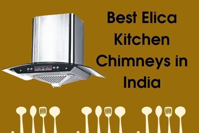 Best Elica Kitchen Chimneys India